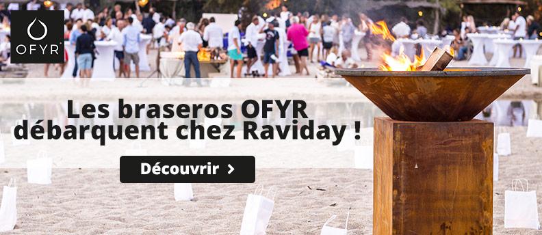 Braseros OFYR chez Raviday
